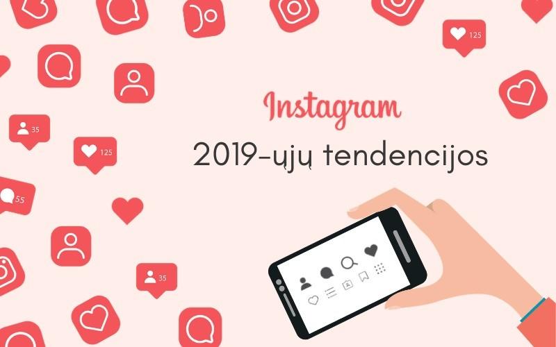 """2019 metų """"Instagram"""" rinkodaros tendencijos"""