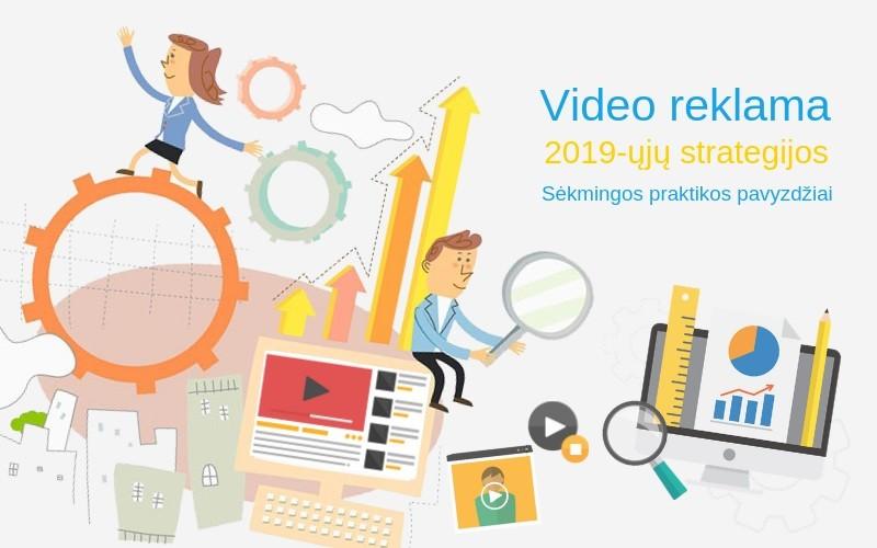 Kaip keitėsi vaizdo įrašų rinkodara 2018-aisiais ir kas bus svarbu šiais metais?