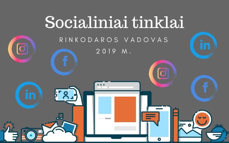 2019 m. socialinių tinklų rinkodaros vadovas